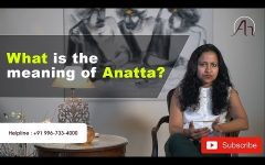 What is the meaning of Anatta?